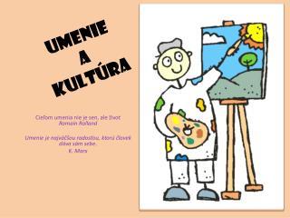 Umenie  a  kult ra