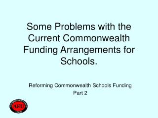 Some Problems with the Current Commonwealth Funding Arrangements for Schools.
