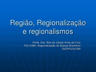 Regi o, Regionaliza  o e regionalismos