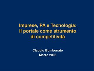 Imprese, PA e Tecnologia:  il portale come strumento  di competitivit