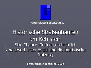 Historische Stra enbauten am Kehlstein   Eine Chance f r den geschichtlich verantwortlichen Erhalt und die touristische