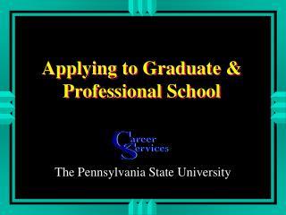 Applying to Graduate  Professional School