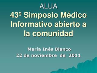 ALUA 43  Simposio M dico Informativo abierto a la comunidad