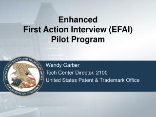 Enhanced First Action Interview EFAI Pilot Program