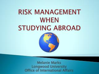 RISK MANAGEMENT  WHEN  STUDYING ABROAD