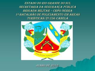 ESTADO DO RIO GRANDE DO SUL SECRETARIA DA SEGURAN A P BLICA BRIGADA MILITAR   CRPO