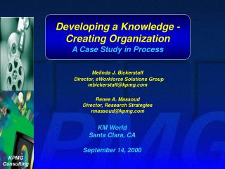 Developing a Knowledge -Creating Organization A Case Study in Process