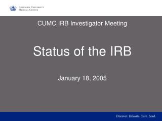 CUMC IRB Investigator Meeting    Status of the IRB  January 18, 2005