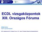 ECDL vizsgak zpontok  XIII. Orsz gos F ruma