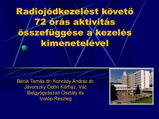 Radioj dkezel st k veto 72  r s aktivit s  sszef gg se a kezel s kimenetel vel