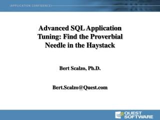 Advanced SQL Application Tuning: Find the Proverbial Needle in the Haystack