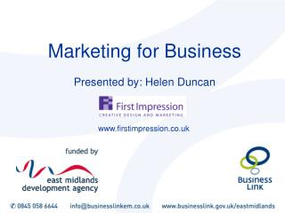 Marketing for Business Presented by: Helen Duncan