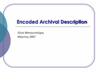 Encoded Archival Description