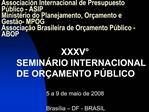 Associaci n Internacional de Presupuesto P blico - ASIP Minist rio do Planejamento, Or amento e Gest o- MPOG  Associa  o