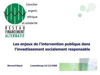 Les enjeux de l intervention publique dans l investissement socialement responsable