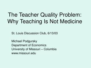 The Teacher Quality Problem: Why Teaching Is Not Medicine
