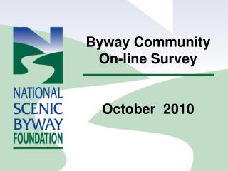 Byway Community  On-line Survey   October  2010