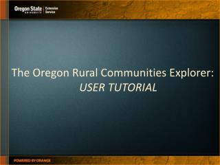 The Oregon Rural Communities Explorer:  USER TUTORIAL