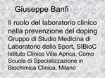Il ruolo del laboratorio clinico nella prevenzione del doping Gruppo di Studio Medicina di Laboratorio dello Sport, SIBi