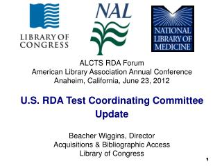 ALCTS RDA Forum American Library Association Annual Conference Anaheim, California, June 23, 2012  U.S. RDA Test Coordin