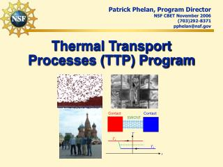 Thermal Transport Processes TTP Program