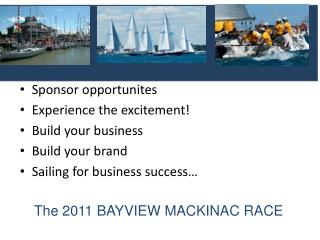Sponsor opportunites Experience the excitement Build your business Build your brand Sailing for business success