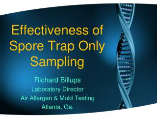 Effectiveness of Spore Trap Only  Sampling