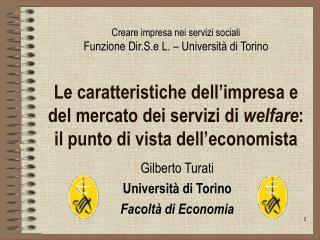 Le caratteristiche dell impresa e del mercato dei servizi di welfare: il punto di vista dell economista