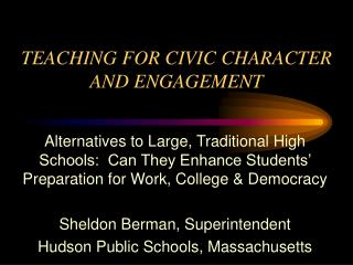 TEACHING FOR CIVIC CHARACTER AND ENGAGEMENT