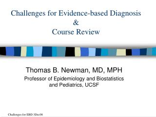 Challenges for Evidence-based Diagnosis  Course Review