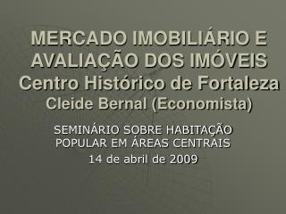 MERCADO IMOBILI RIO E AVALIA  O DOS IM VEIS Centro Hist rico de Fortaleza Cleide Bernal Economista