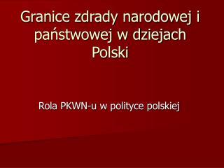 Granice zdrady narodowej i panstwowej w dziejach Polski