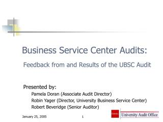 Business Service Center Audits:   Feedback from and Results of the UBSC Audit