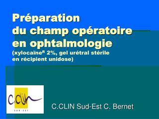 Pr paration  du champ op ratoire  en ophtalmologie  xyloca neR 2, gel ur tral st rile  en r cipient unidose