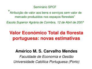 Semin rio SPCF  Atribui  o de valor aos bens e servi os sem valor de mercado produzidos nos espa os florestais   Escola