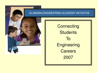 Connecting  Students To Engineering  Careers 2007
