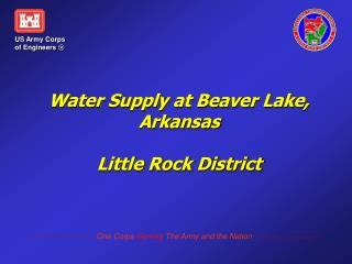 Water Supply at Beaver Lake, Arkansas  Little Rock District