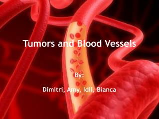 Tumors and Blood Vessels