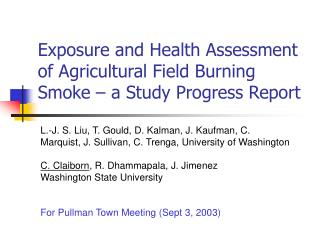 Exposure and Health Assessment of Agricultural Field Burning Smoke   a Study Progress Report