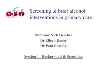 Screening  brief alcohol interventions in primary care