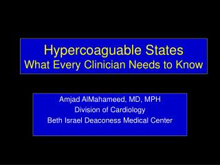 Hypercoaguable States What Every Clinician Needs to Know