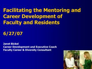 Facilitating the Mentoring and  Career Development of  Faculty and Residents  6