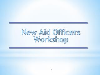 New Aid Officers Workshop