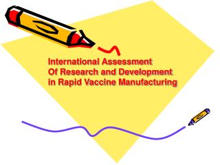 International Assessment  Of Research and Development in Rapid Vaccine Manufacturing