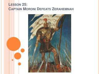 Lesson 25:  Captain Moroni Defeats Zerahemnah