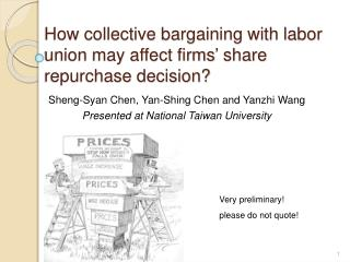 How collective bargaining with labor union may affect firms  share repurchase decision
