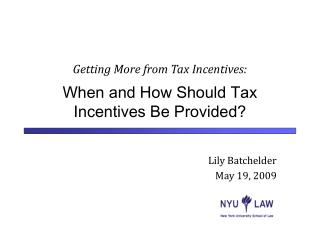 Getting More from Tax Incentives:   When and How Should Tax Incentives Be Provided