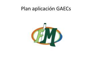 Plan aplicaci n GAECs
