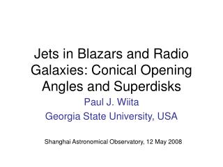 Jets in Blazars and Radio Galaxies: Conical Opening Angles and Superdisks