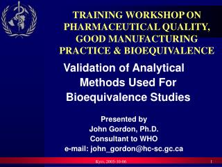 TRAINING WORKSHOP ON PHARMACEUTICAL QUALITY, GOOD MANUFACTURING PRACTICE  BIOEQUIVALENCE